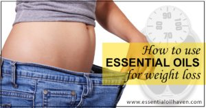 the best essential oils for loosing weight
