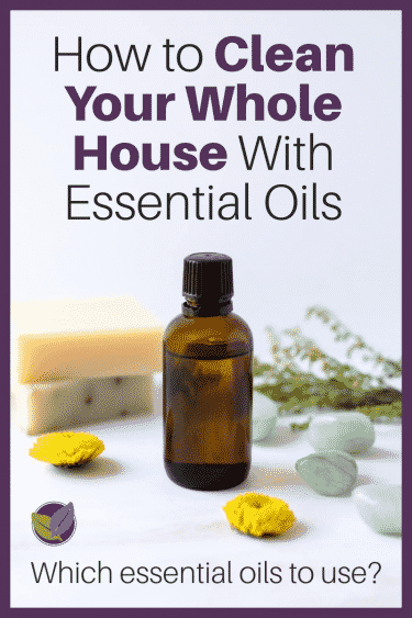 how to clean your whole house with essential oils