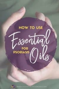 how to use aromatherapy essential oils for psoriasis