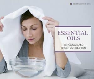 10 Essential Oils for Cough and Chest Congestion