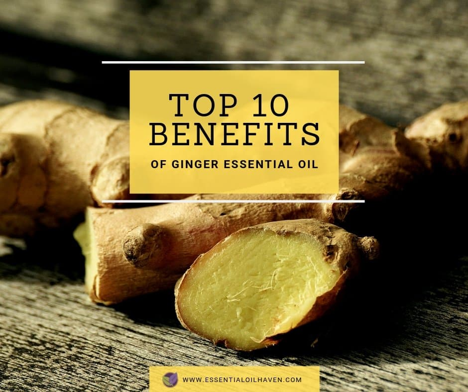 10 Ginger Essential Oil Uses & Benefits