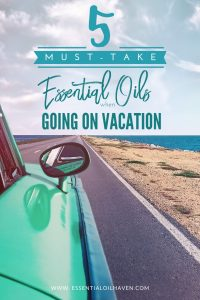 essential oils to take on vacation