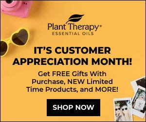 Plant Therapy's Customer Appreciation Month is HERE! Get Free Gifts with Purchase, NEW Limited Time Products + MORE!