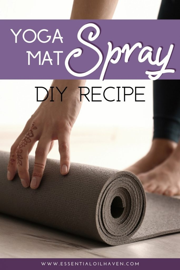 Diy Yoga Mat Spray Recipe With Essential Oils Quick And Easy