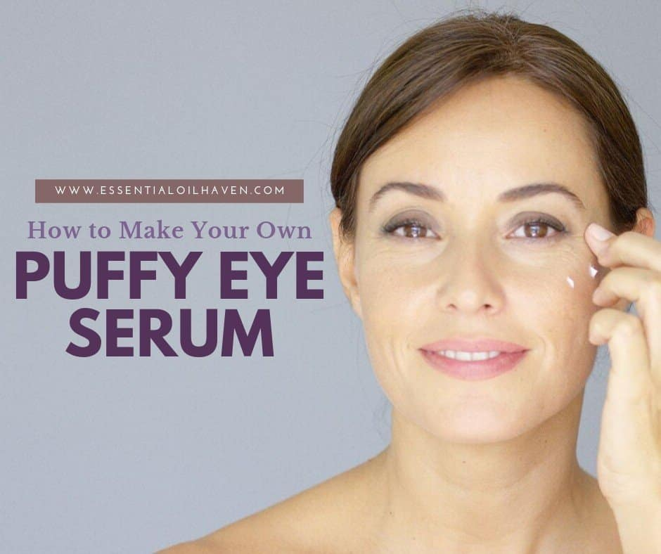 Diy Puffy Eye Serum With Essential Oils Only 5 Ingredients Needed