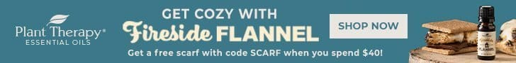 Limited Time Fireside Flannel Oil NOW available at Plant Therapy - Plus Get a FREE Scarf When You Spend $40 at Plant Therapy! DON'T WAIT, Use Code